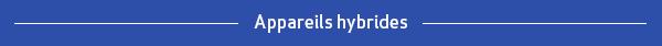 Appareils hybrides