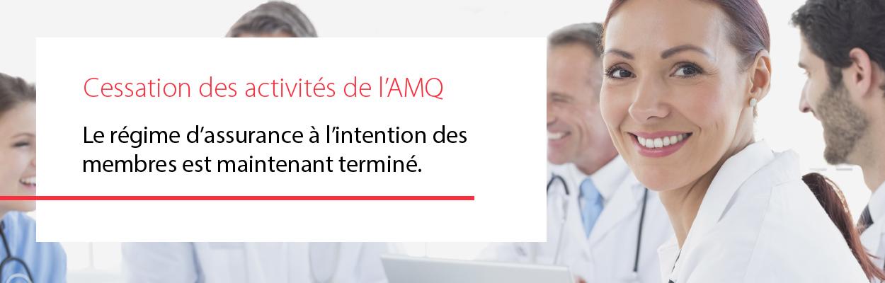 Le régime d'assurance à l'intention des membres de l'AMQ est maintenant terminé.