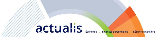 Actualis - Économie, Finances personnelles, Sécurité financière