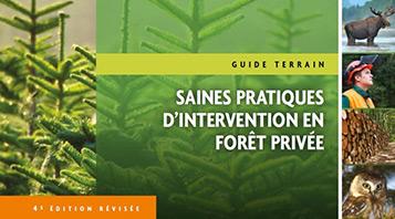 Guide terrain des saines pratiques d'intervention en forêt privée