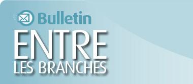 Bulletin Entre les branches