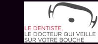 Le dentiste, le docteur qui veille sur votre bouche